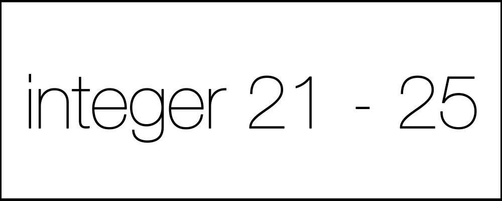 Решение задач. День седьмой. Задачи Integer21-25.